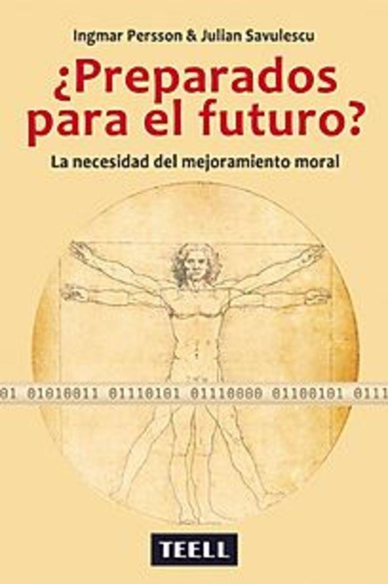 ¿PREPARADOS PARA EL FUTURO? La necesidad del mejoramiento moral