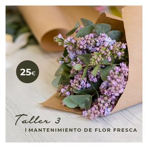 TALLER MANTENIMIENTO DE FLOR FRESCA
