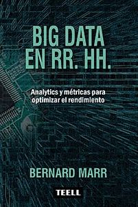 BIG DATA EN RR. HH. Analytics y métricas para optimizar el rendimiento