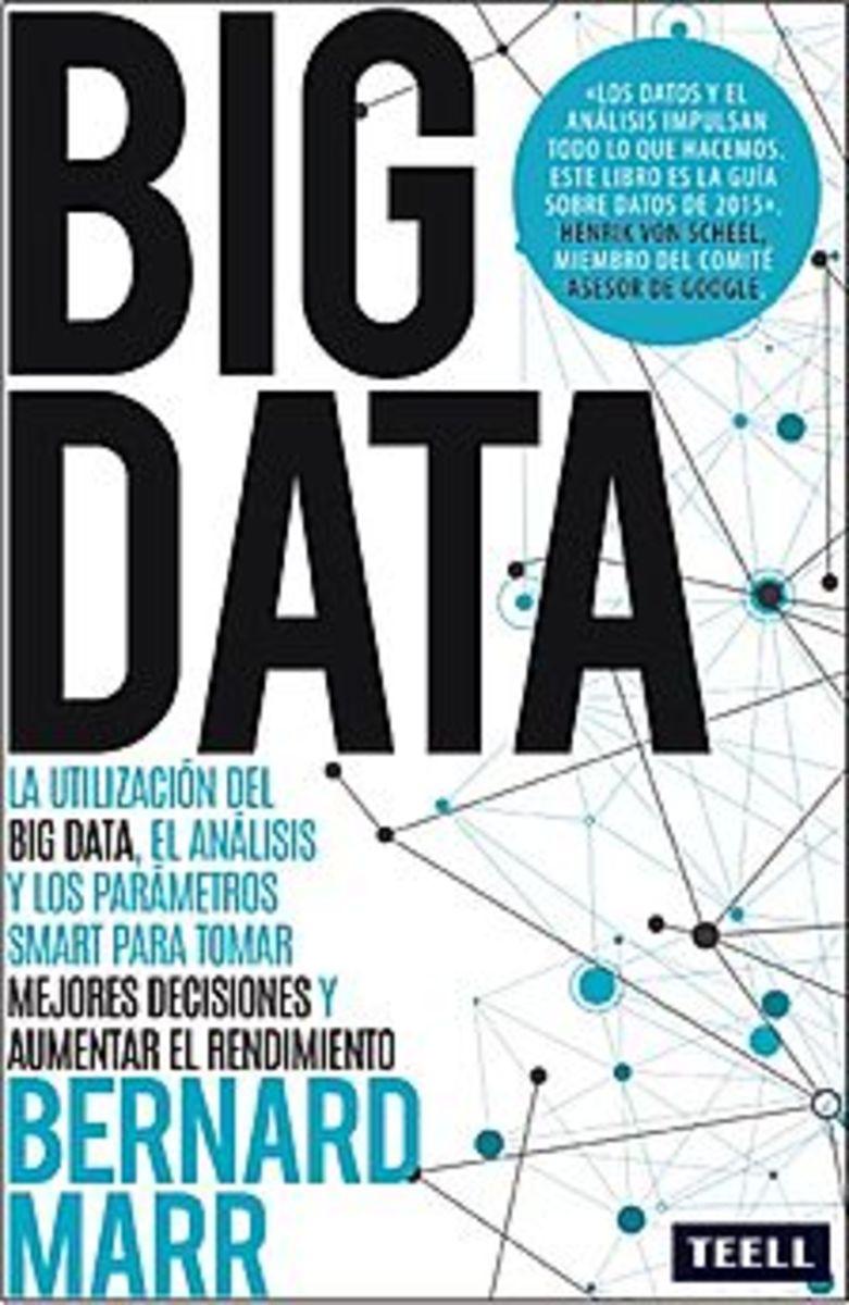 BIG DATA  La utilización del big data, el análisis y los parámetros smart para tomar mejores decisiones y aumentar el rendimiento.