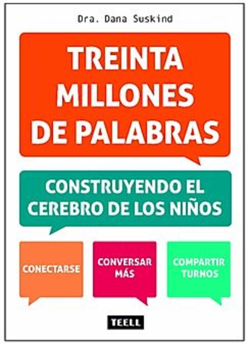 TREINTA MILLONES DE PALABRAS Construyendo el cerebro de los niños