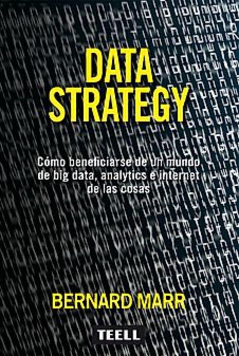 DATA STRATEGY  Cómo beneficiarse de un mundo de big data, analytics e internet de las cosas.