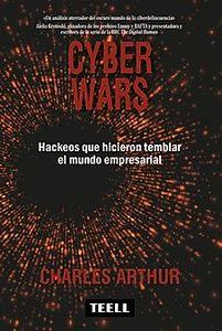 CYBER WARS Hackeos que hicieron temblar el mundo empresarial