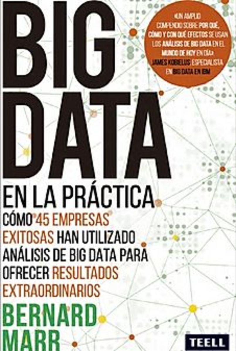 BIG DATA EN LA PRÁCTICA  Cómo 45 empresas exitosas han utilizado análisis de big data para ofrecer resultados extraordinarios.