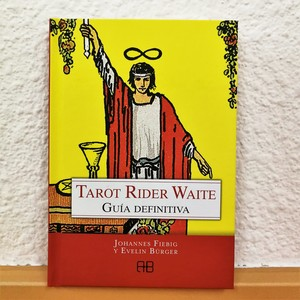 Tarot Rider Waite: Guia Definitiva - Johannes Fiebig y Evelin Bürger