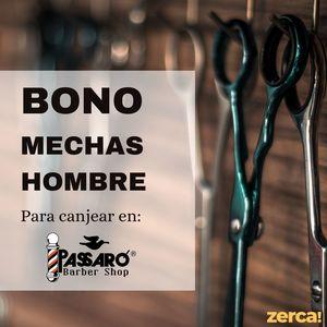 Bono mechas hombre PARA CANJEAR EN PASSARÓ PLAZA SAN BRIZ