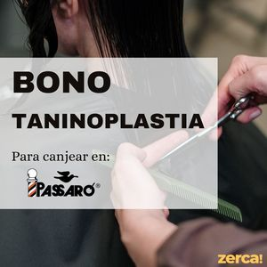 Bono taninoplastia PARA CANJEAR EN PASSARÓ PLAZA SAN BRIZ